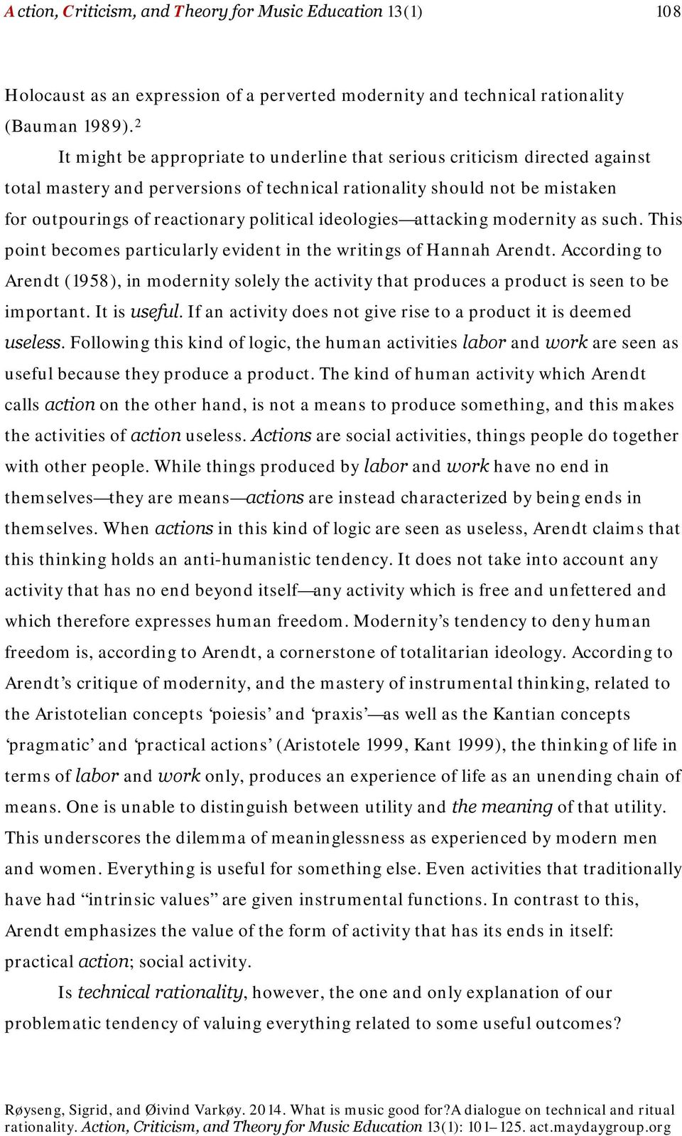 ideologies attacking modernity as such. This point becomes particularly evident in the writings of Hannah Arendt.