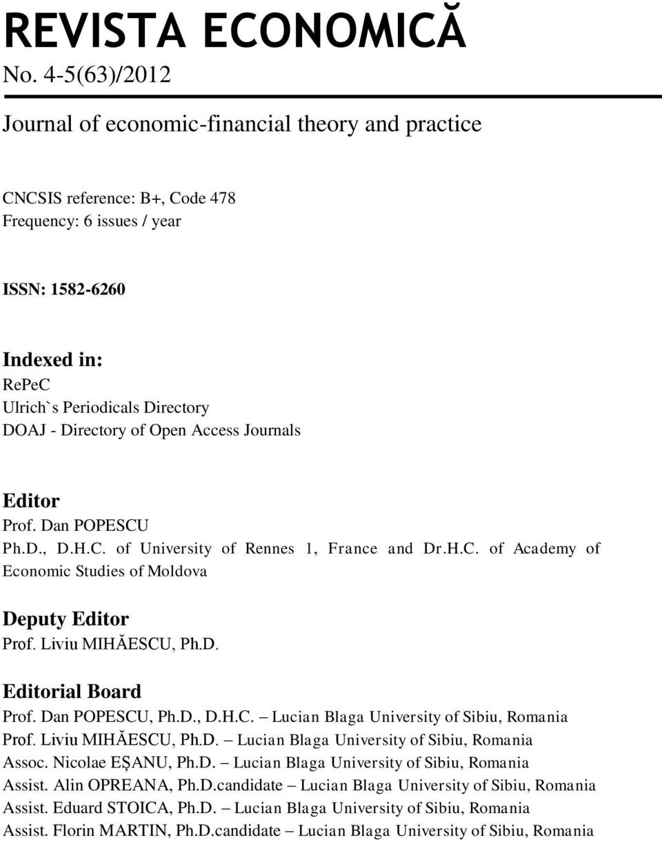Directory of Open Access Journals Editor Prof. Dan POPESCU Ph.D., D.H.C. of University of Rennes 1, France and Dr.H.C. of Academy of Economic Studies of Moldova Deputy Editor Prof. Liviu MIHĂESCU, Ph.
