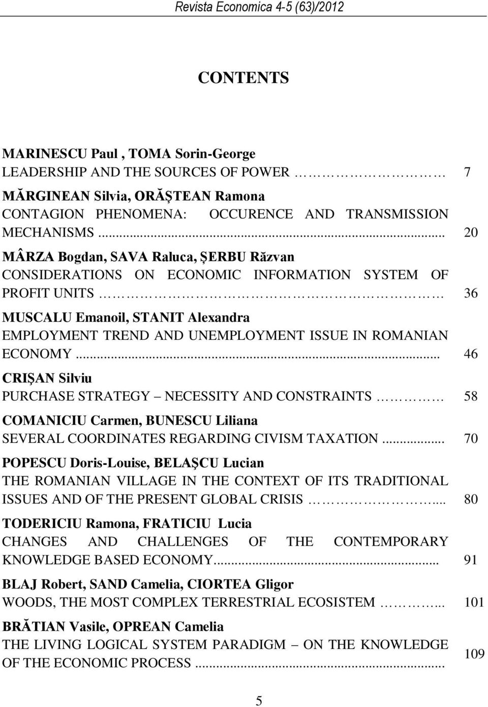 ECONOMY... 46 CRIŞAN Silviu PURCHASE STRATEGY NECESSITY AND CONSTRAINTS 58 COMANICIU Carmen, BUNESCU Liliana SEVERAL COORDINATES REGARDING CIVISM TAXATION.