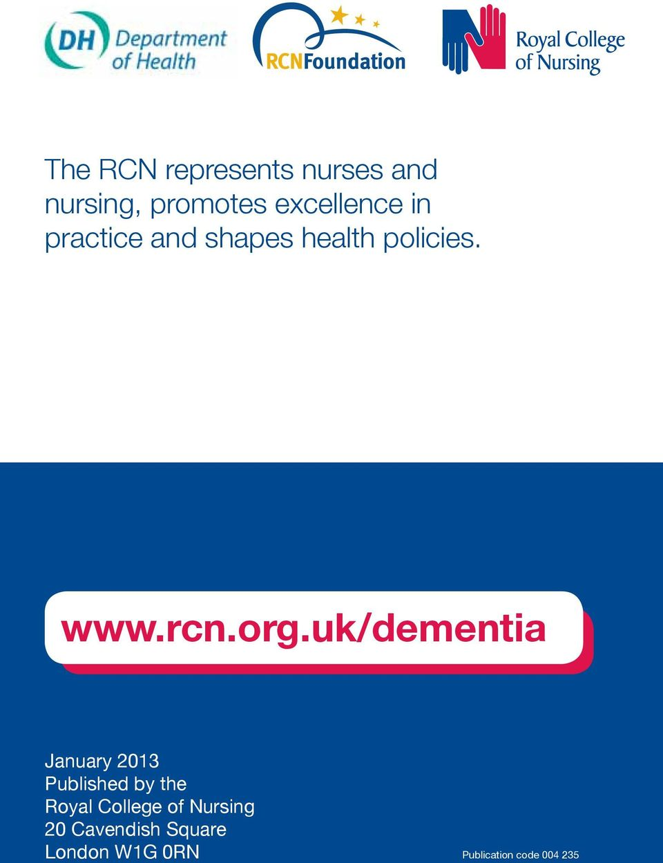 uk/dementia January 2013 Published by the Royal College of