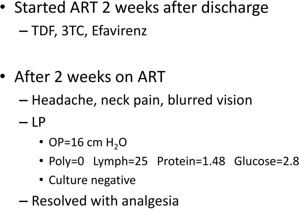 blurred vision LP OP=16 cm H 2 O Poly=0 Lymph=25