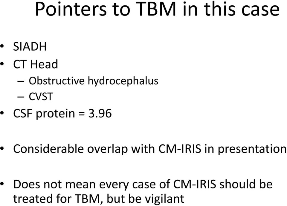 96 Considerable overlap with CM-IRIS in presentation