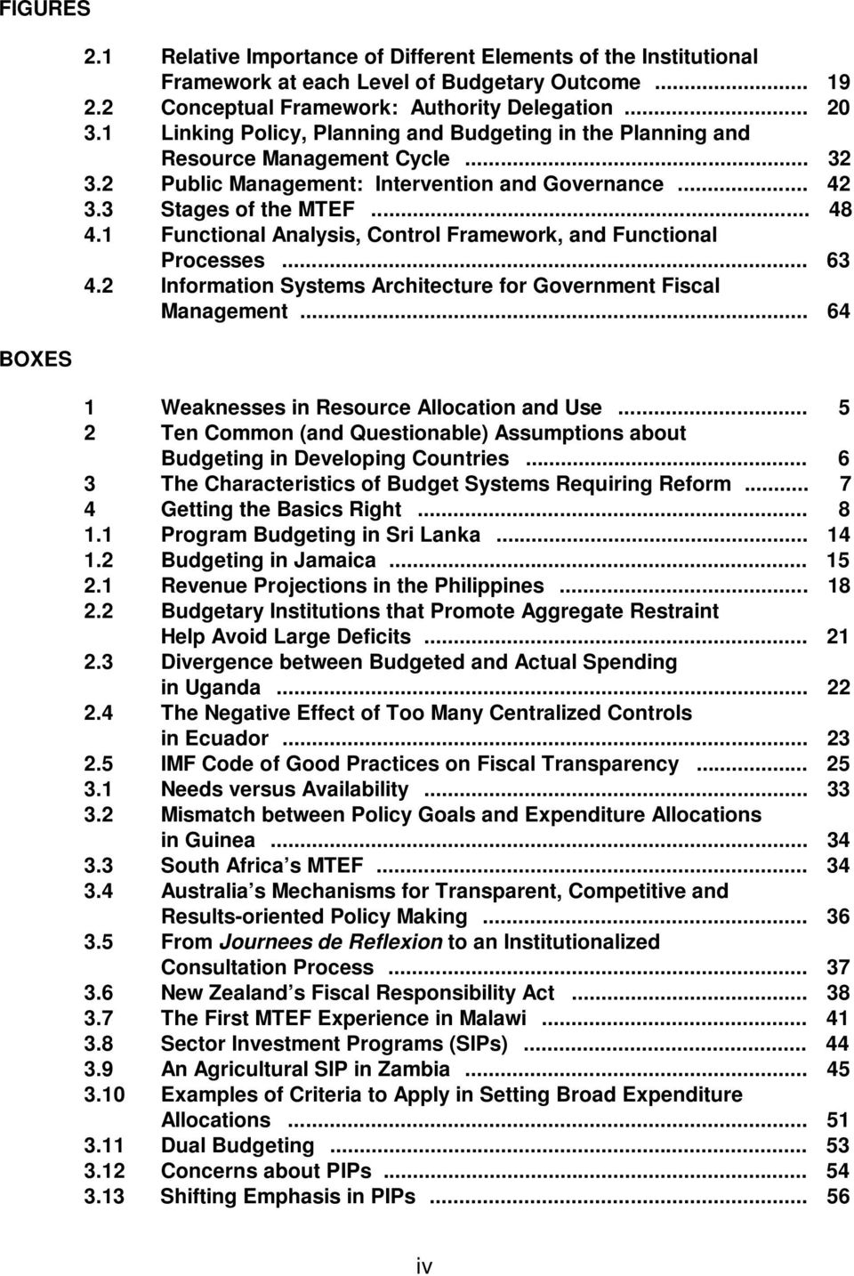 1 Functional Analysis, Control Framework, and Functional Processes... 63 4.2 Information Systems Architecture for Government Fiscal Management... 64 1 Weaknesses in Resource Allocation and Use.