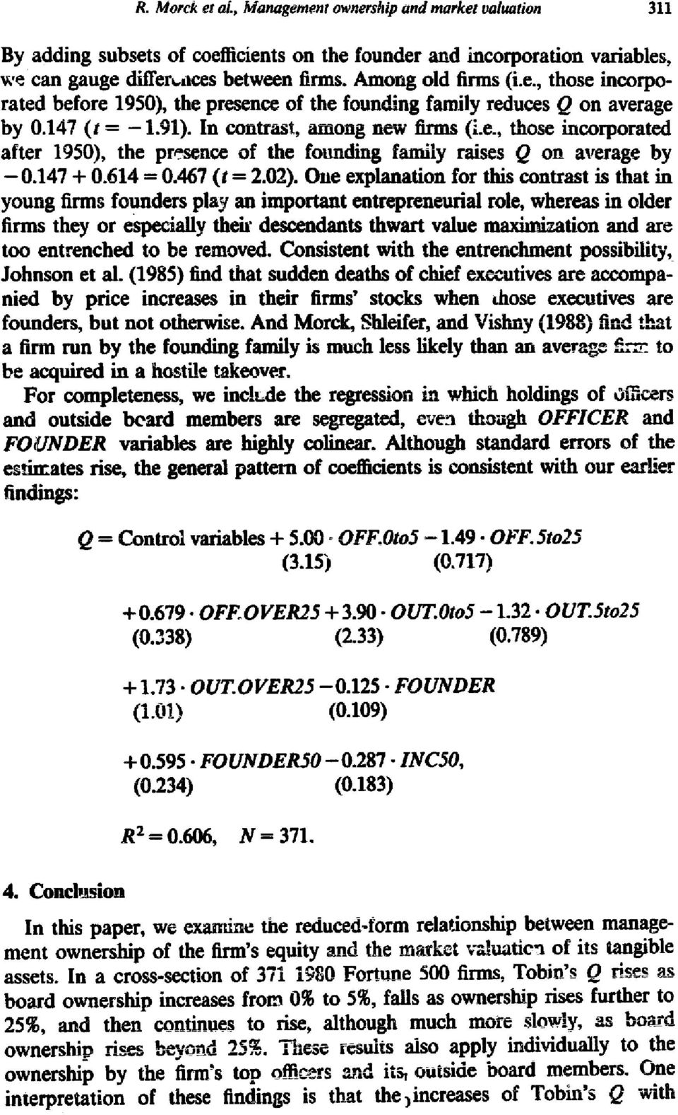 , those incorporated after 1950), the presence of the founding family raises Q on average by -0.147 + 0.614-0.467 (t ffi 2.02).