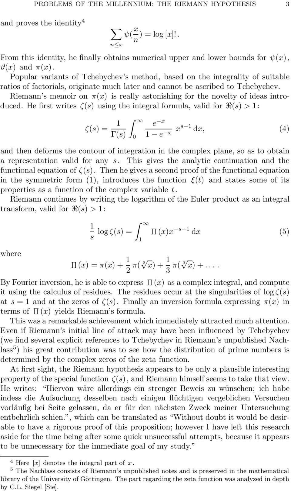 Riemann s memoir on π(x) is really astonishing for the novelty of ideas introduced.
