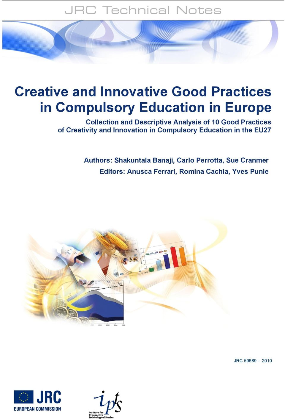 Innovation in Compulsory Education in the EU27 Authors: Shakuntala Banaji,