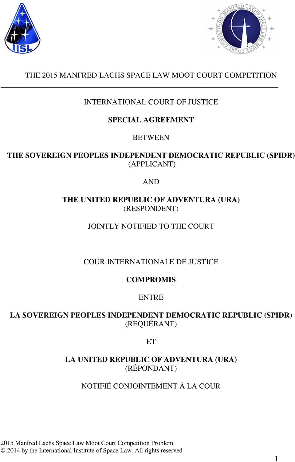THE COURT COUR INTERNATIONALE DE JUSTICE COMPROMIS ENTRE LA SOVEREIGN PEOPLES INDEPENDENT DEMOCRATIC