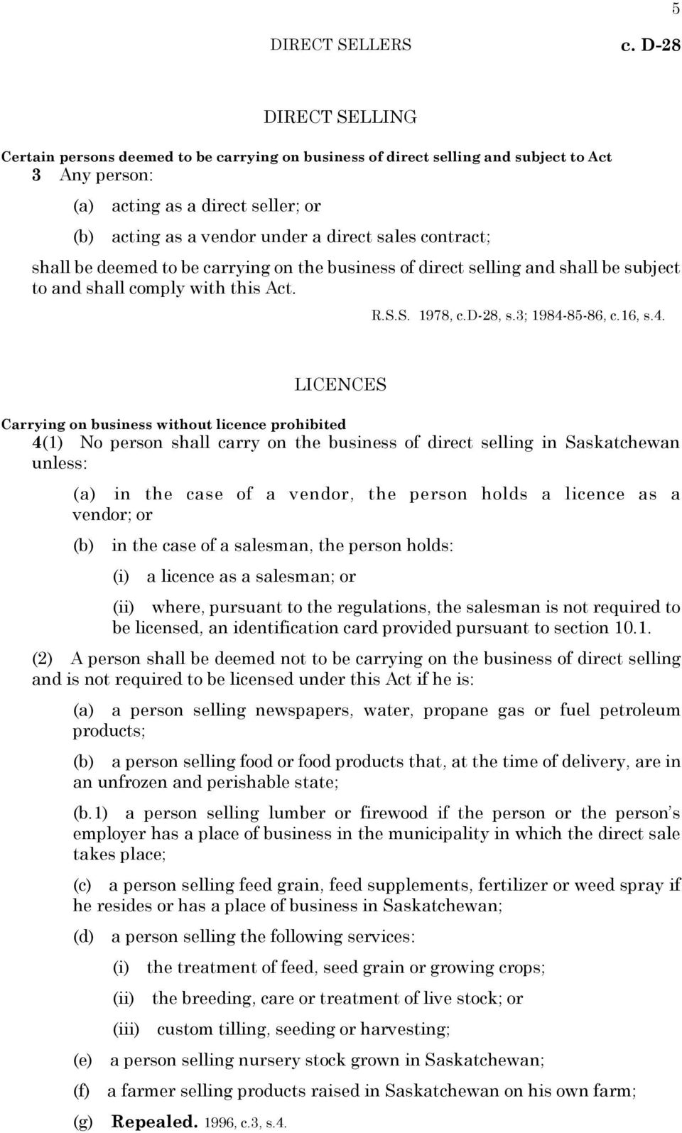 contract; shall be deemed to be carrying on the business of direct selling and shall be subject to and shall comply with this Act. R.S.S. 1978, c.d-28, s.3; 1984-