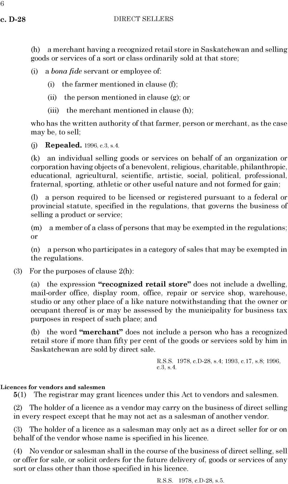 merchant, as the case may be, to sell; (j) Repealed. 1996, c.3, s.4.