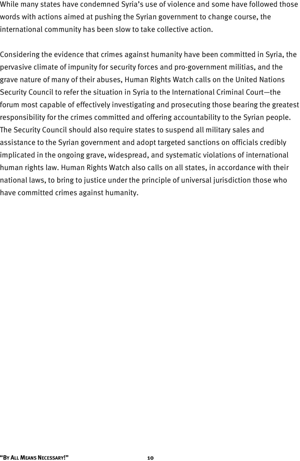 Considering the evidence that crimes against humanity have been committed in Syria, the pervasive climate of impunity for security forces and pro-government militias, and the grave nature of many of