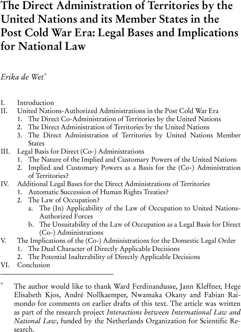 The Direct Administration of Territories by the United Nations 3. The Direct Administration of Territories by United Nations Member States III. Legal Basis for Direct (Co-) Administrations 1.