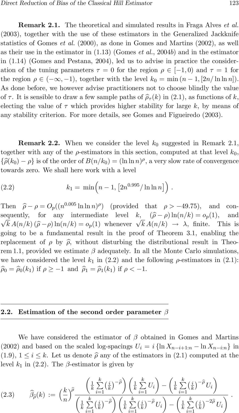 13) Gomes et al., 2004b) and in the estimator in 1.