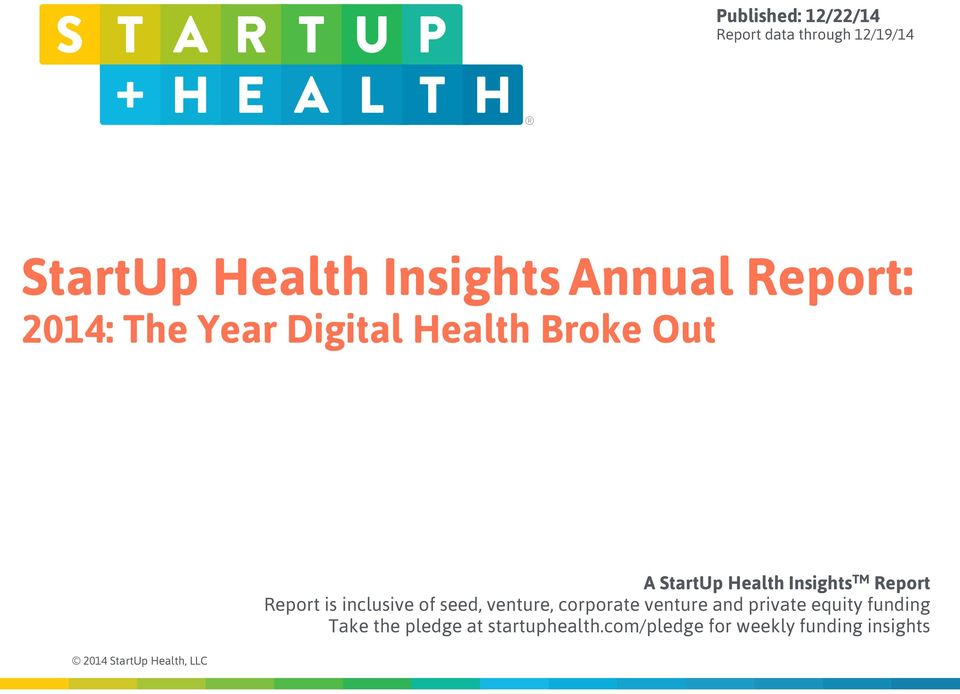 Health Insights TM Report Report is inclusive of seed, venture, corporate venture and