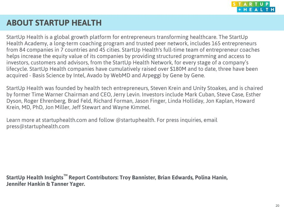 StartUp Health's full-time team of entrepreneur coaches helps increase the equity value of its companies by providing structured programming and access to investors, customers and advisors, from the