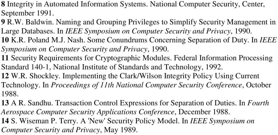 11 Security Requirements for Cryptographic Modules. Federal Information Processing Standard 140-1, National Institute of Standards and Technology, 1992. 12 W.R. Shockley.