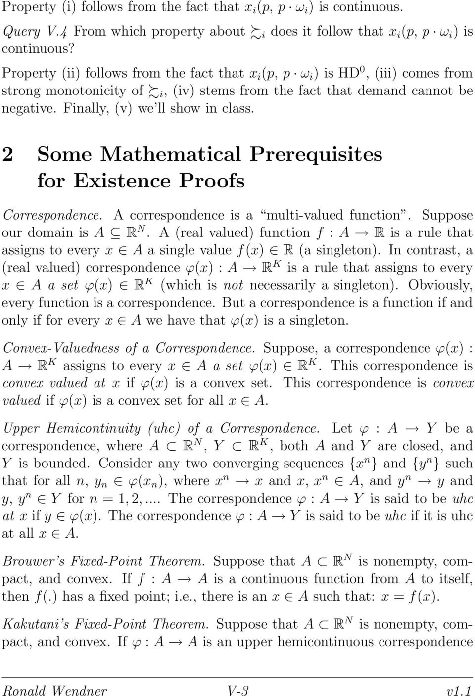 2 Some Mathematical Prerequisites for Existence Proofs Correspondence. A correspondence is a multi-valued function. Suppose our domain is A R N.