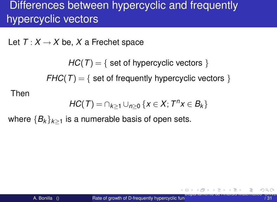 FHC(T ) = { set of frequently hypercyclic vectors } Then HC(T ) = k 1