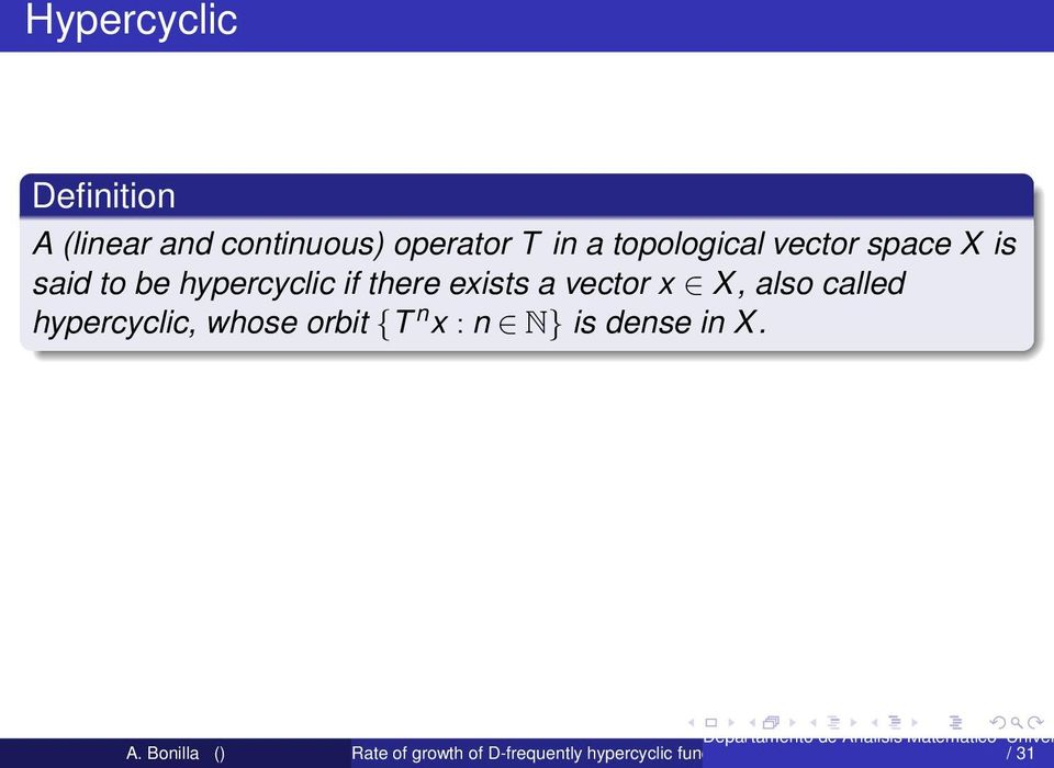 be hypercyclic if there exists a vector x X, also