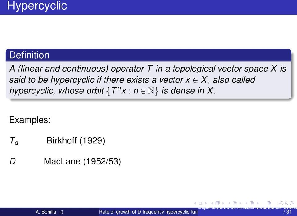 exists a vector x X, also called hypercyclic, whose orbit {T n x