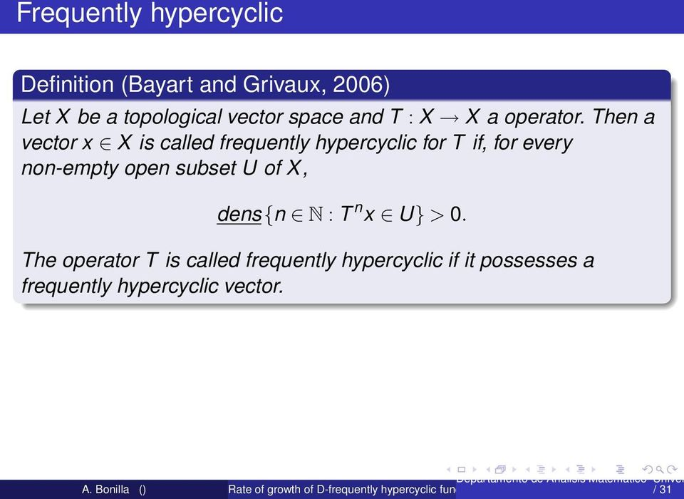 Then a vector x X is called frequently hypercyclic for T if, for every non-empty open