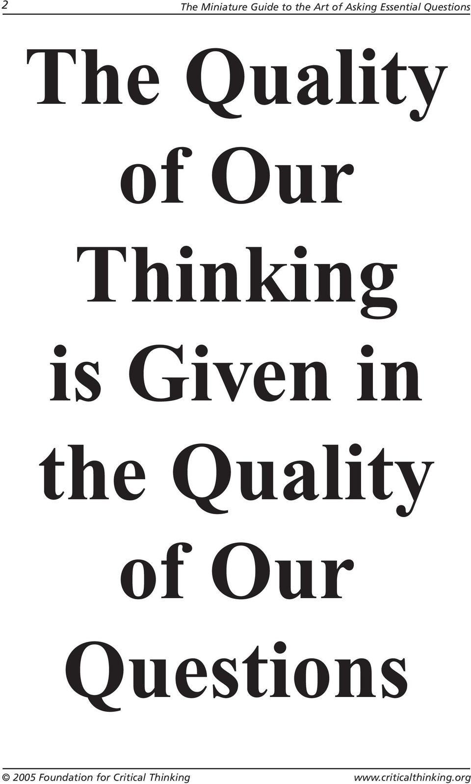 The Quality of Our Thinking is