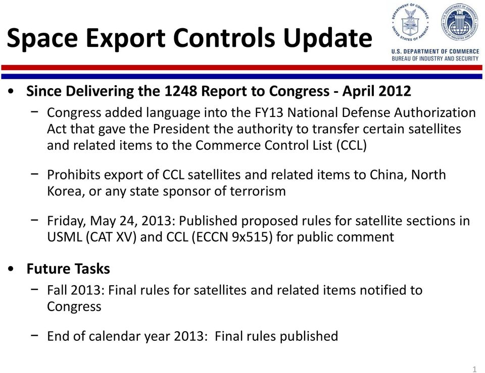items to China, North Korea, or any state sponsor of terrorism Friday, May 24, 2013: Published proposed rules for satellite sections in USML (CAT XV) and CCL (ECCN