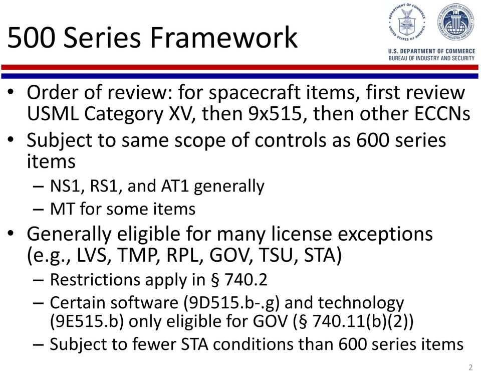 for many license exceptions (e.g., LVS, TMP, RPL, GOV, TSU, STA) Restrictions apply in 740.2 Certain software (9D515.b-.