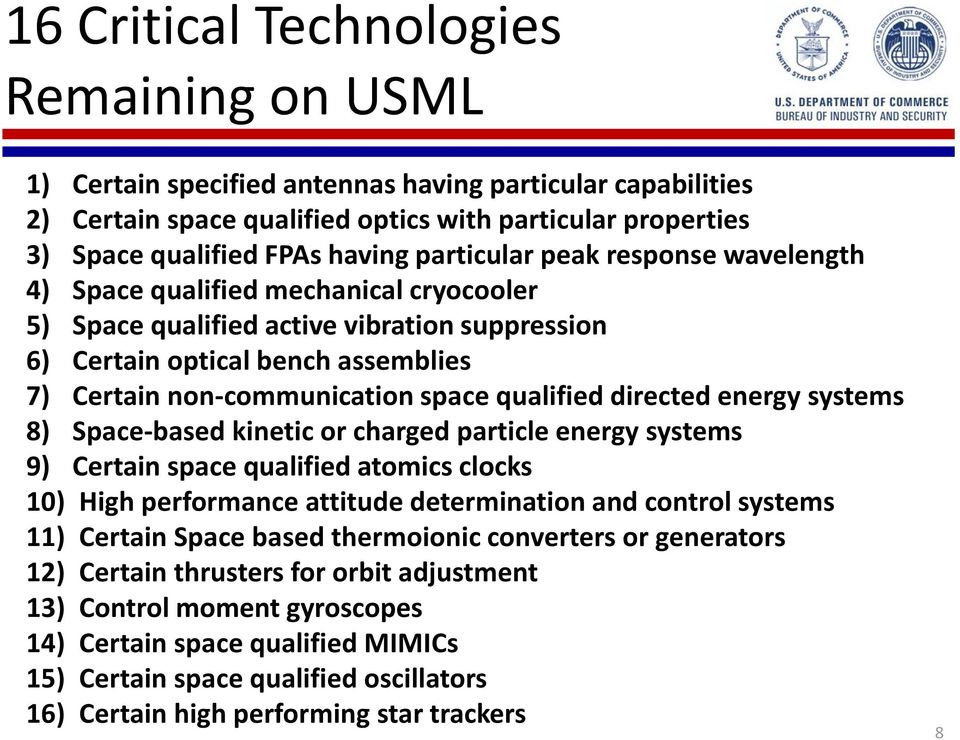 qualified directed energy systems 8) Space-based kinetic or charged particle energy systems 9) Certain space qualified atomics clocks 10) High performance attitude determination and control systems