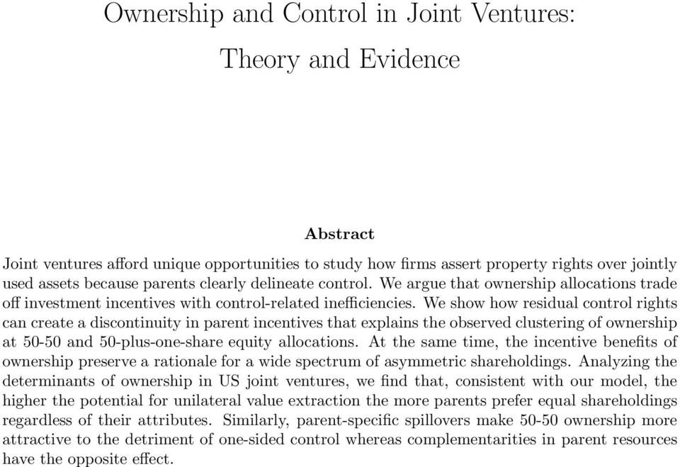 We show how residual control rights can create a discontinuity in parent incentives that explains the observed clustering of ownership at 50-50 and 50-plus-one-share equity allocations.
