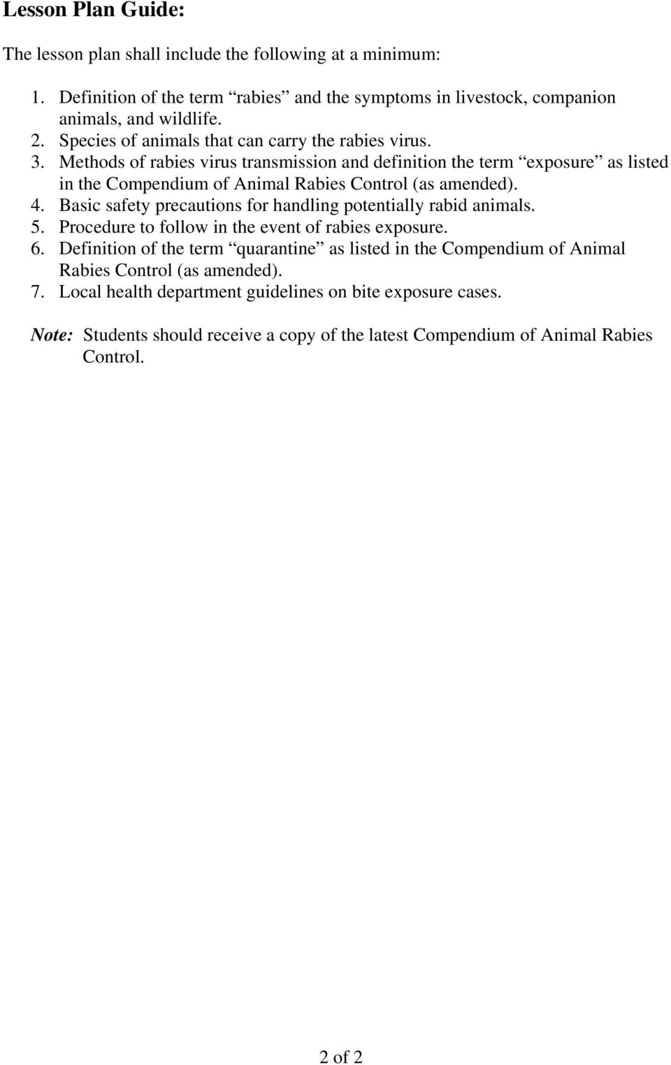 Methods of rabies virus transmission and definition the term exposure as listed in the Compendium of Animal Rabies Control (as amended). 4.