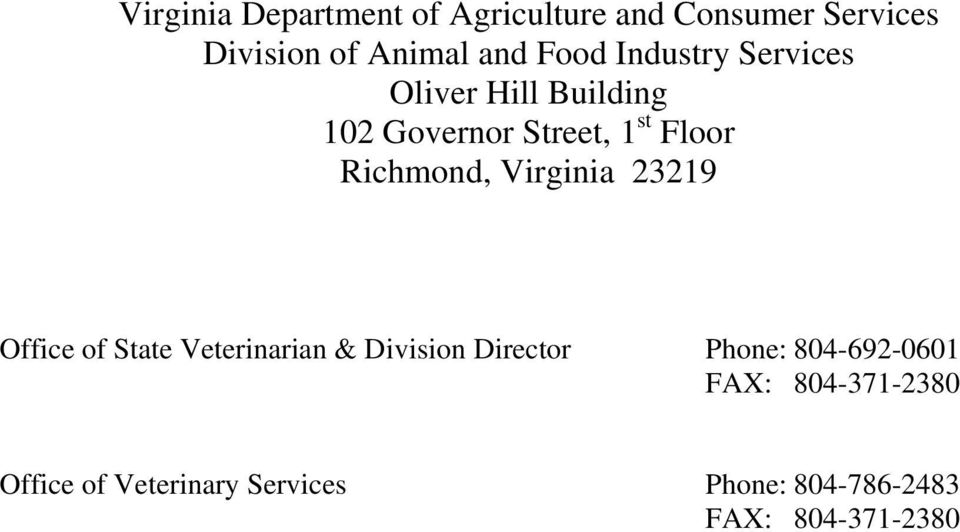 Richmond, Virginia 23219 Office of State Veterinarian & Division Director Phone: