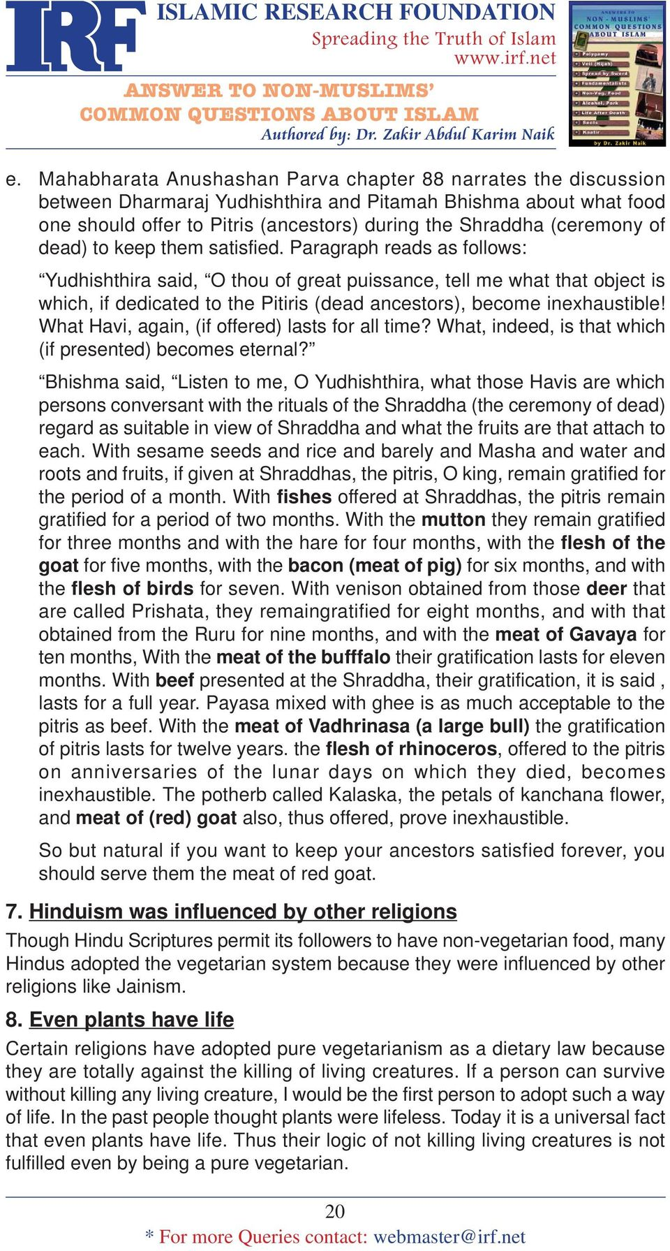 Paragraph reads as follows: Yudhishthira said, O thou of great puissance, tell me what that object is which, if dedicated to the Pitiris (dead ancestors), become inexhaustible!