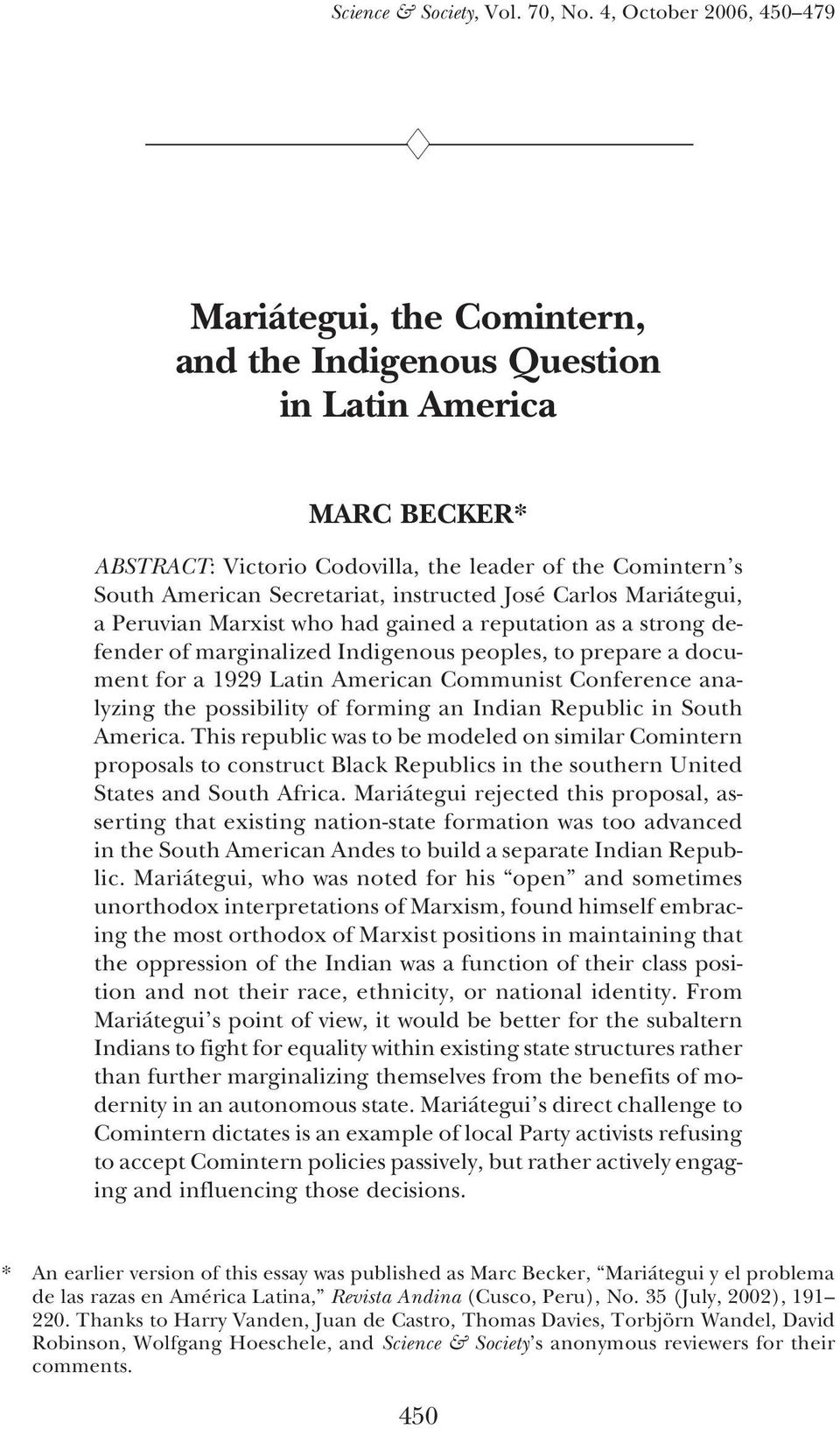 instructed José Carlos Mariátegui, a Peruvian Marxist who had gained a reputation as a strong defender of marginalized Indigenous peoples, to prepare a document for a 1929 Latin American Communist