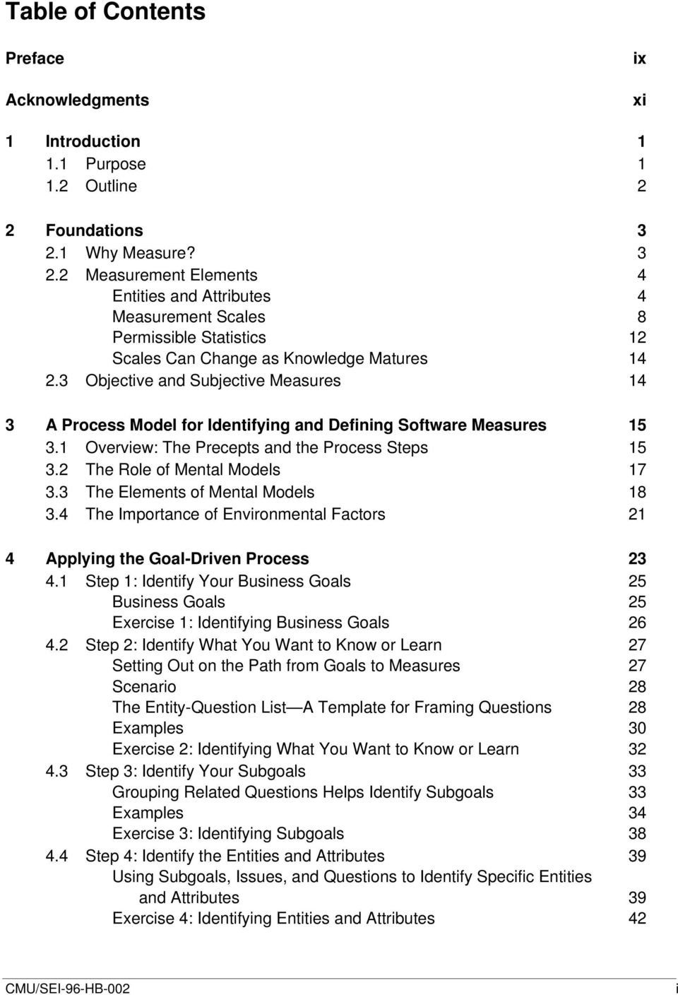 3 Objective and Subjective Measures 14 3 A Process Model for Identifying and Defining Software Measures 15 3.1 Overview: The Precepts and the Process Steps 15 3.2 The Role of Mental Models 17 3.