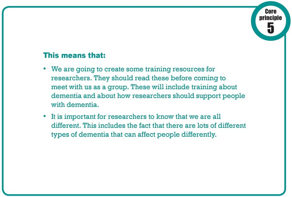 These will include training about dementia and about how researchers should support people with dementia.