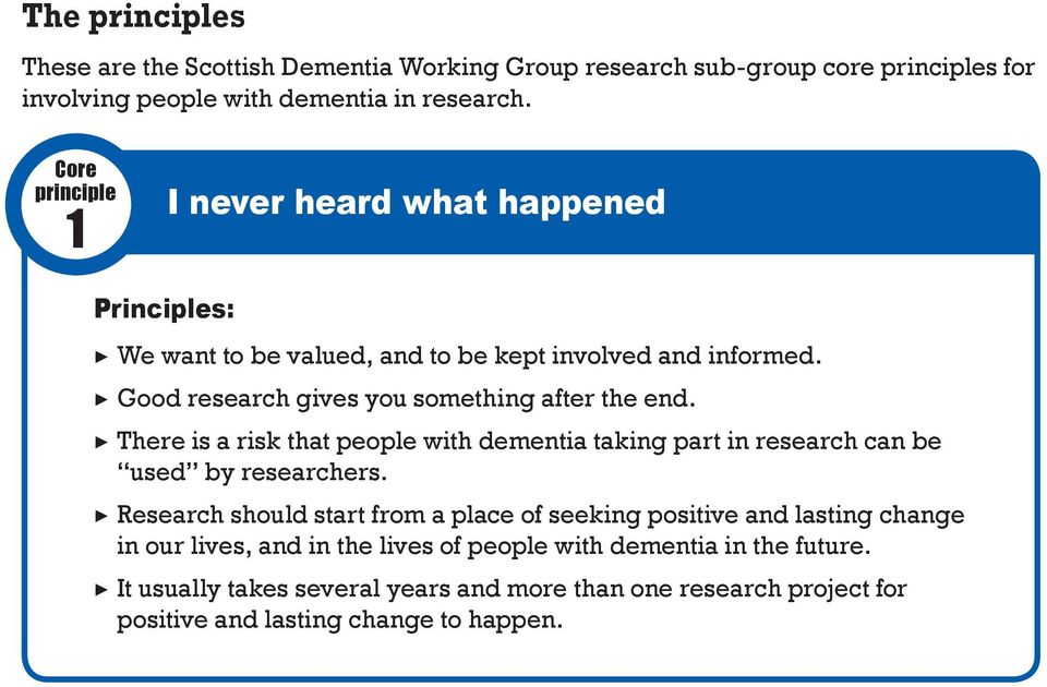 There is a risk that people with dementia taking part in research can be used by researchers.