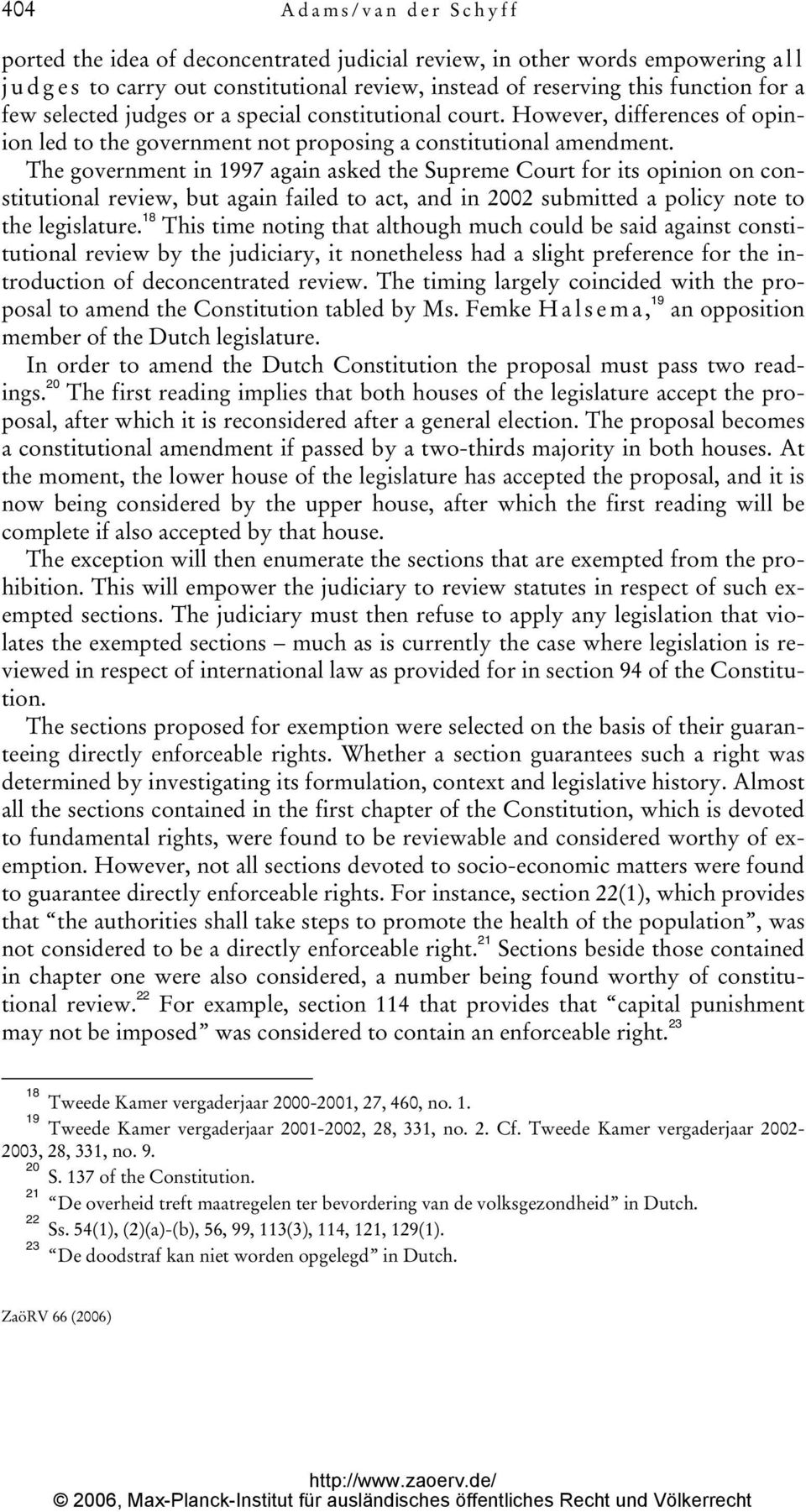 The government in 1997 again asked the Supreme Court for its opinion on constitutional review, but again failed to act, and in 2002 submitted a policy note to the legislature.