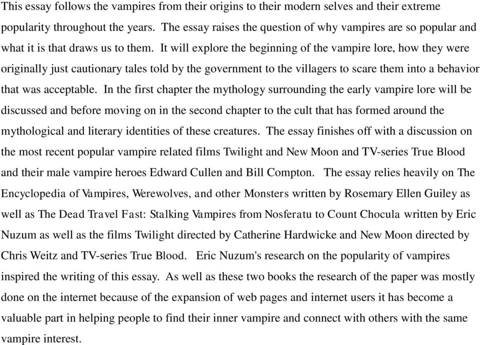 It will explore the beginning of the vampire lore, how they were originally just cautionary tales told by the government to the villagers to scare them into a behavior that was acceptable.
