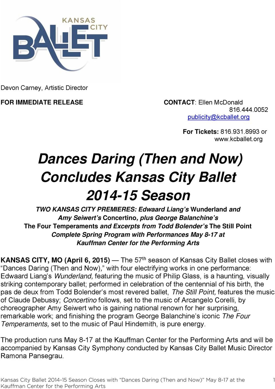 org Dances Daring (Then and Now) Concludes Kansas City Ballet 2014-15 Season TWO KANSAS CITY PREMIERES: Edwaard Liang s Wunderland and Amy Seiwert s Concertino, plus George Balanchine s The Four