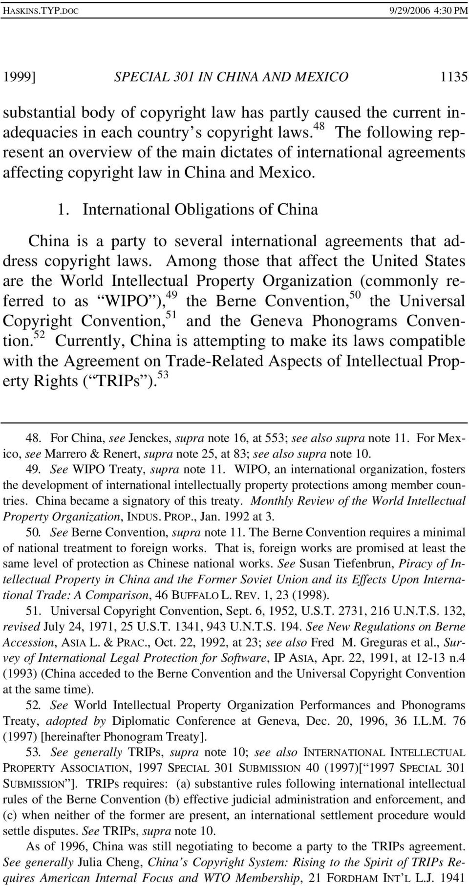 International Obligations of China China is a party to several international agreements that address copyright laws.