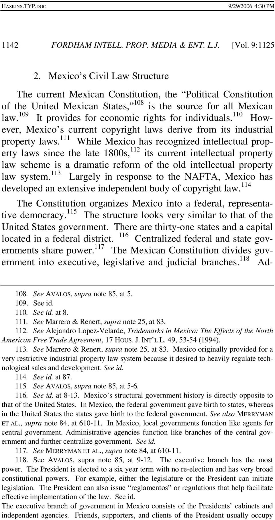 109 It provides for economic rights for individuals. 110 However, Mexico s current copyright laws derive from its industrial property laws.