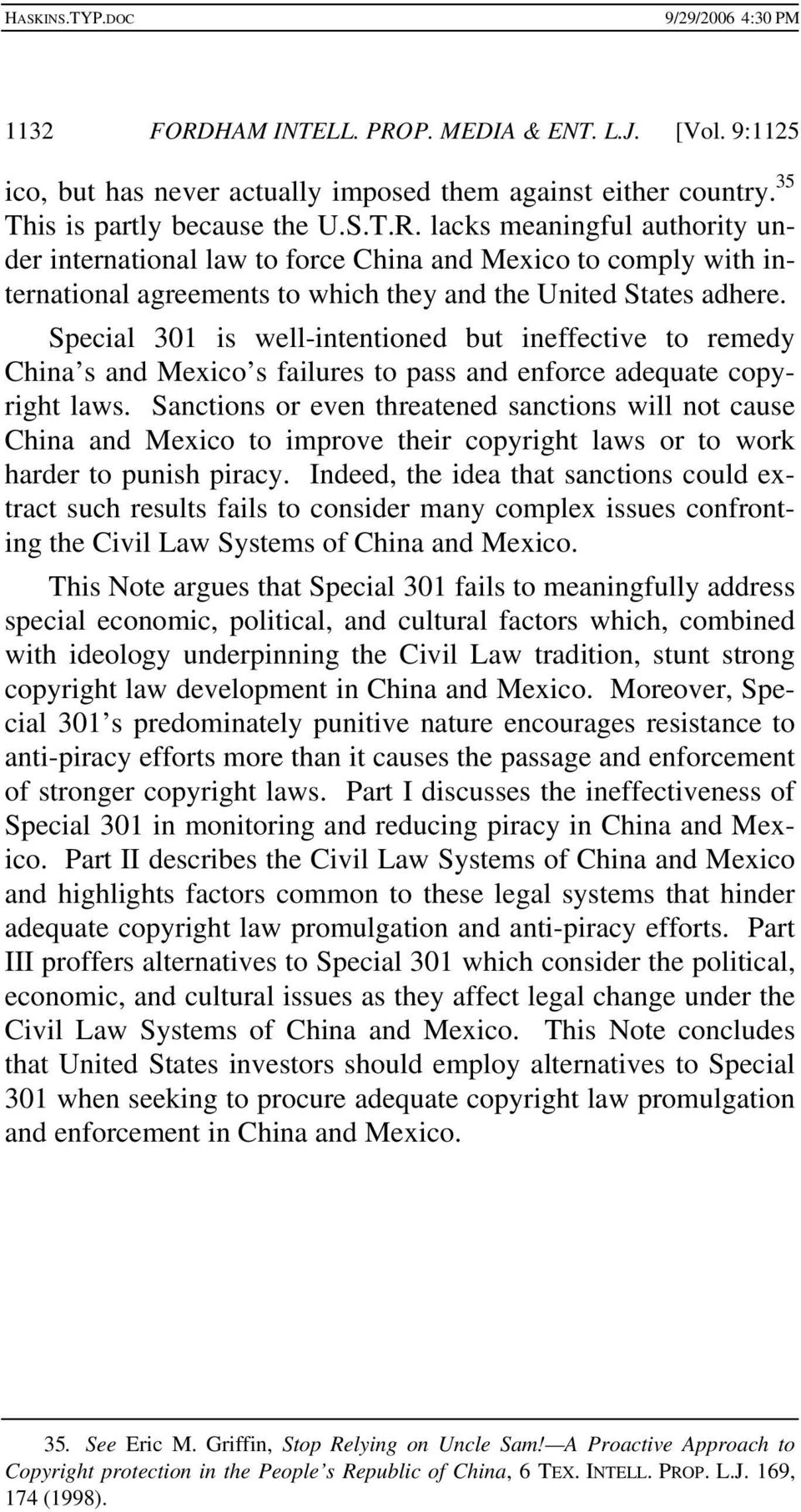 Sanctions or even threatened sanctions will not cause China and Mexico to improve their copyright laws or to work harder to punish piracy.