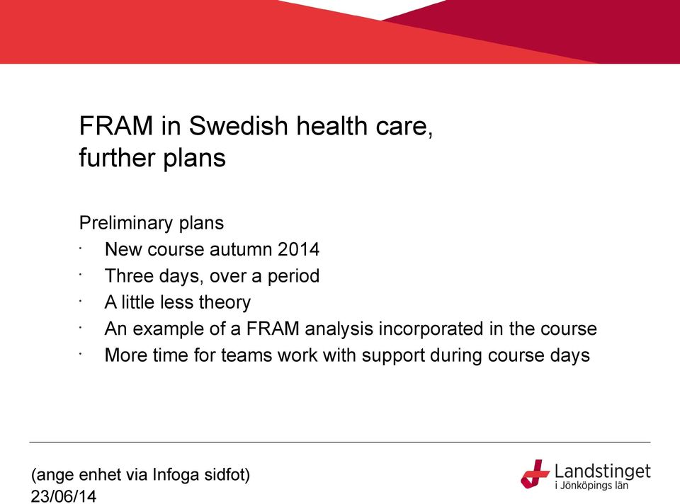 less theory An example of a FRAM analysis incorporated in