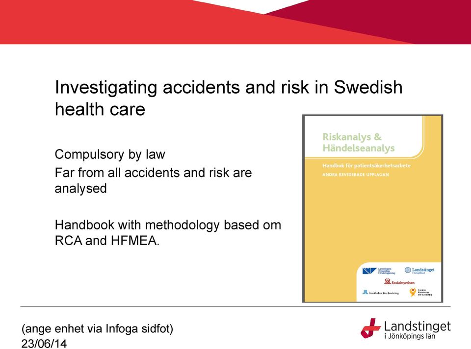 from all accidents and risk are analysed
