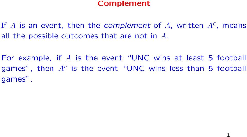 A. For example, if A is the event UNC wins at least 5