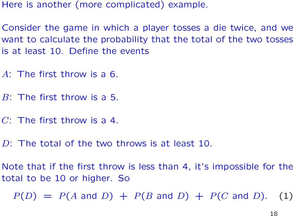 tosses is at least 10. Define the events A: The first throw is a 6. B: The first throw is a 5. C: The first throw is a 4.