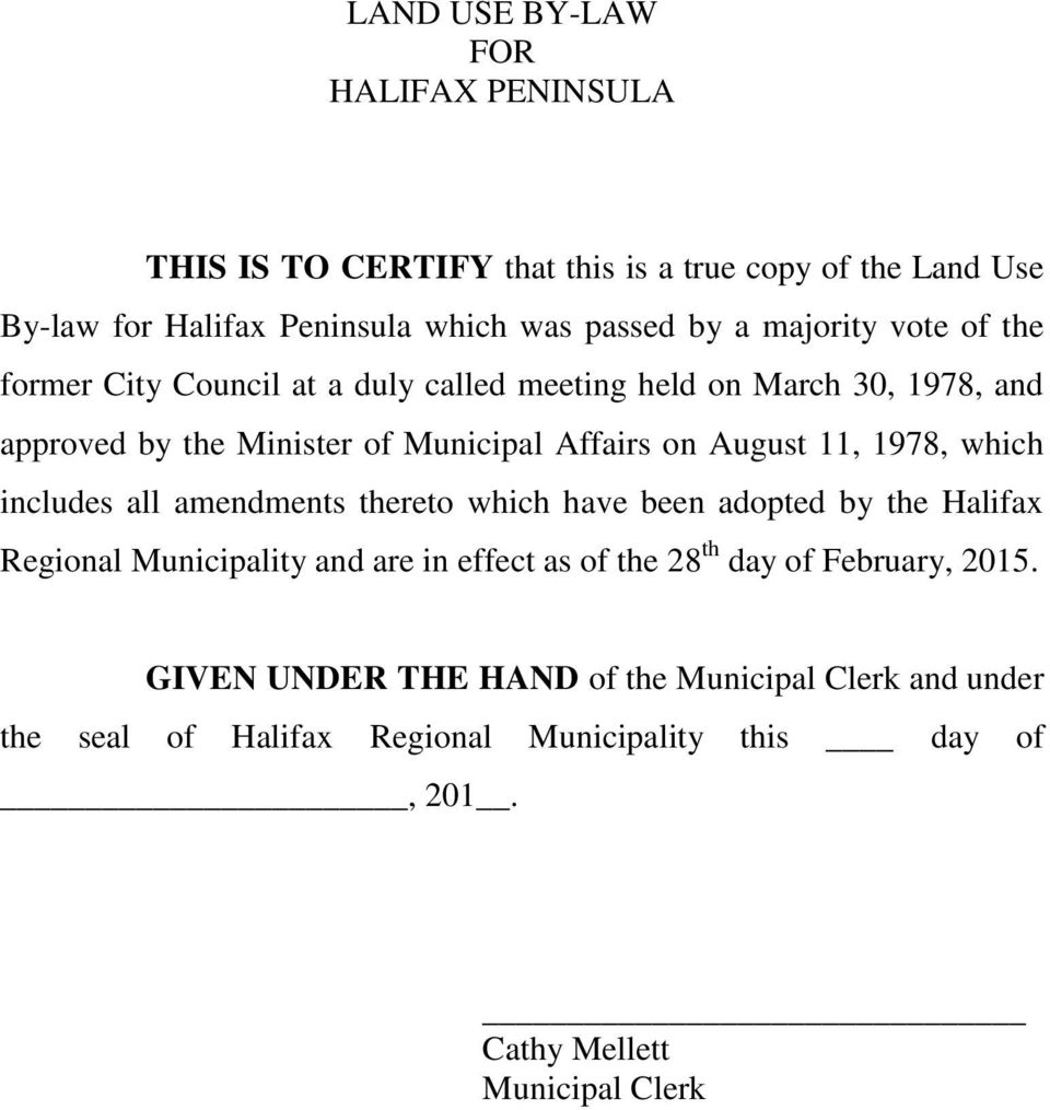 11, 1978, which includes all amendments thereto which have been adopted by the Halifax Regional Municipality and are in effect as of the 28 th day of
