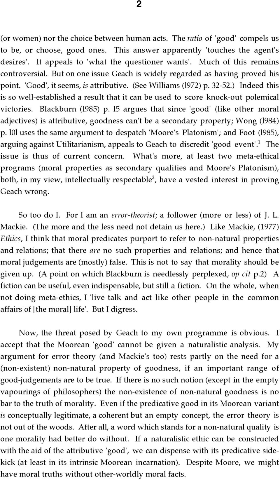 (See Williams (l972) p. 32-52.) Indeed this is so well-established a result that it can be used to score knock-out polemical victories. Blackburn (l985) p.