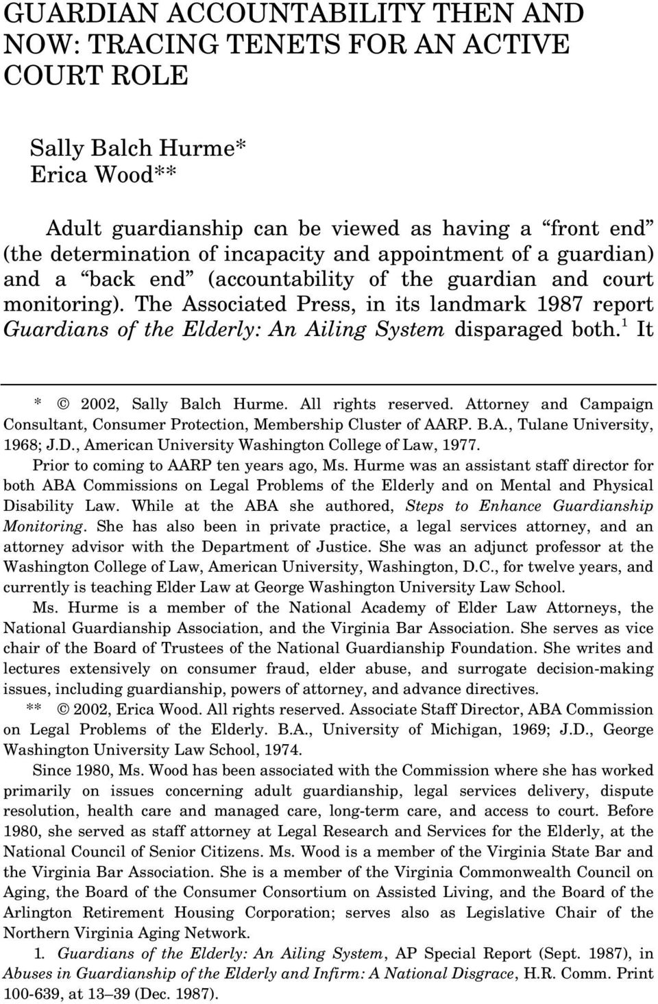 The Associated Press, in its landmark 1987 report Guardians of the Elderly: An Ailing System disparaged both. 1 It * 2002, Sally Balch Hurme. All rights reserved.