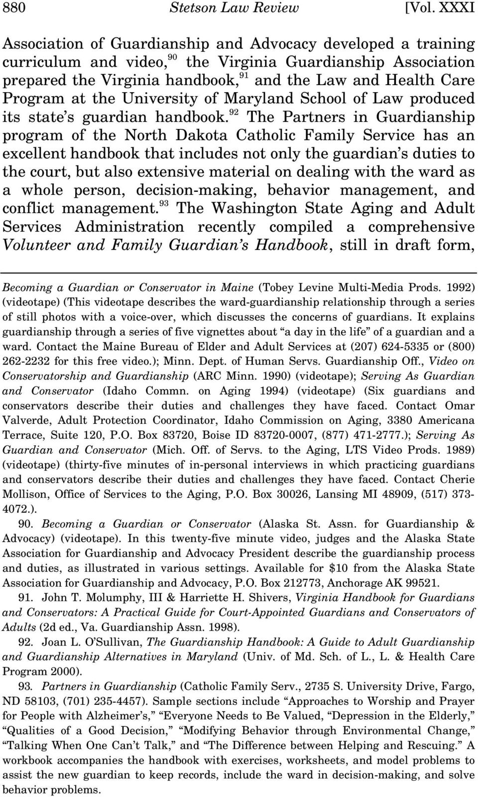 Program at the University of Maryland School of Law produced its state s guardian handbook.